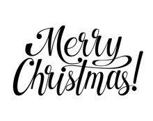 Merry Christmas Lettering. Calligraphy Text For Design Card, Holiday Greeting Gift Poster. Black And White Vector Illustration.