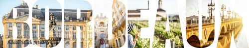 Photo  BORDEAUX letters filled with pictures of famous places and cityscapes in Bordeau