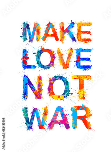 Make love not war. Splash paint Poster