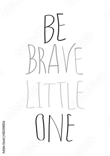 be brave little one Canvas Print