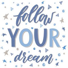 Fototapeta Napisy Follow your dream. Handdrawn illustration