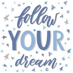 Plakat Follow your dream. Handdrawn illustration