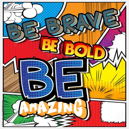 Być odważnym. Bądź odważny. Bądź niesamowity. Wektor ilustrowany komiks stylu. Inspirujący, motywujący cytat.