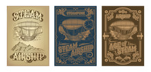 Set Vector Steampunk Posters, Illustrations Of A Fantastic Wooden Flying Ship In The Style Of Engraving With Decorative Frame Of Gears And Pistols. Template, Design Element