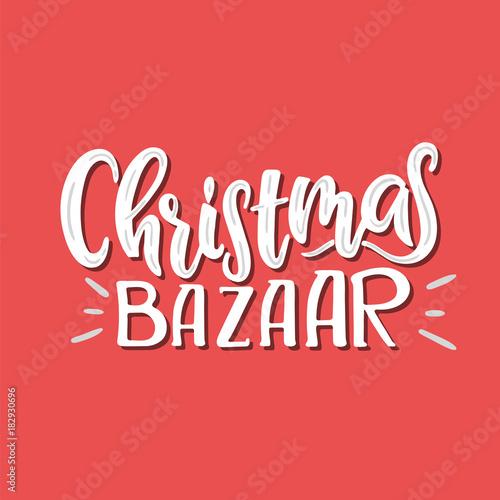 Photo Vector hand drawn illustration. Sign Christmas Bazaar. Lettering.