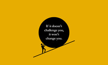 If It Doesn't Challenge You, It Doesn't Change You. (Motivational Quote Poster Design)