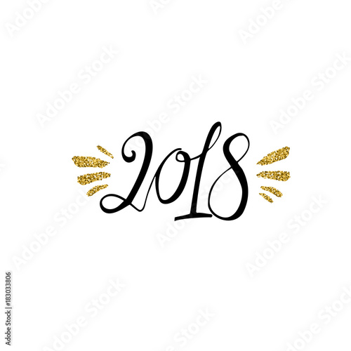 2018 -Calligraphy phrase with gold glitter texture. Modern lettering ...