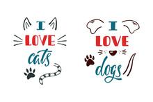 I Love Cats. I Love Dogs. Hand...