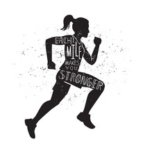 Each Mile Makes You Stronger. Vector Lettering Illustration With A Running Woman. Black Female Silhouette, Hand Written Inspirational Quote And Grunge Texture. Motivational Card, Poster, Print Design.