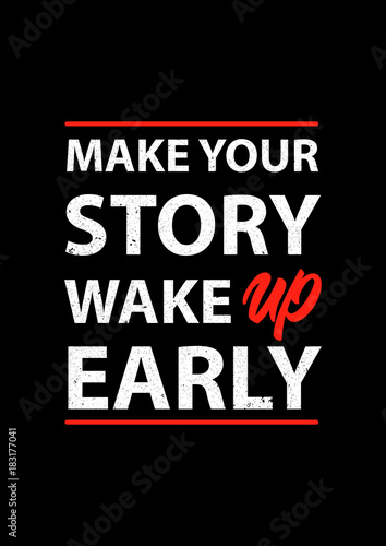 Make your story wake up early Fashion Slogan for T-shirt with