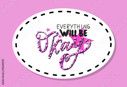 Photo  Everything Will Be Okay Vector Illustration Patch