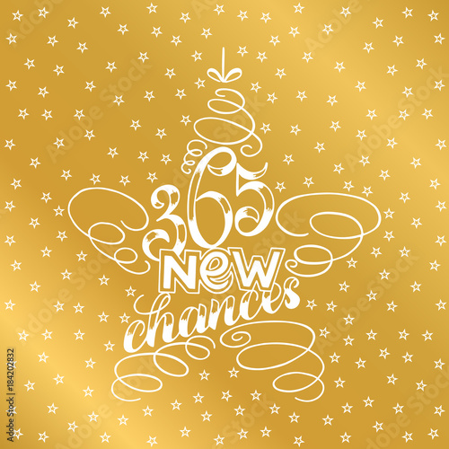 Fényképezés  365 chances New Year Lettering in form of star tree toy, Greeting Card design star tree toy text frame isolated on white with gold stars on background