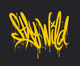 Fototapeta Młodzieżowe - Stay Wild graffiti lettering. Vector Hand written style.