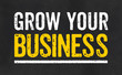 Blackboard with the text Grow your business