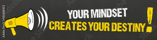 Photo your mindset creates your destiny! / Megaphon