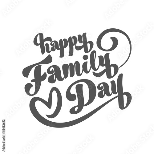 Happy Family Day Vector Illustration With Black Cartoon Calligraphy Inscription On White
