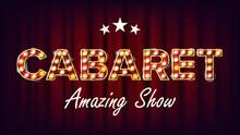 Cabaret Amazing Show Banner Vector. Golden Illuminated Neon Light Sign. For Concert, Party Design. Retro Style Illustration