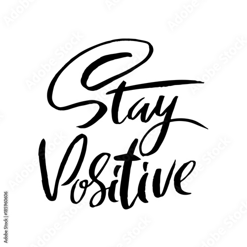 Photo  Stay positive