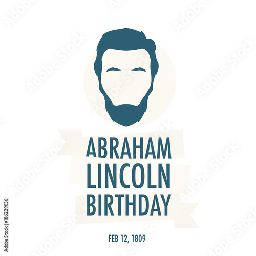 The birthday of President Abraham Lincoln. Festive vector illustration. Background with President Lincoln. Fotomurales
