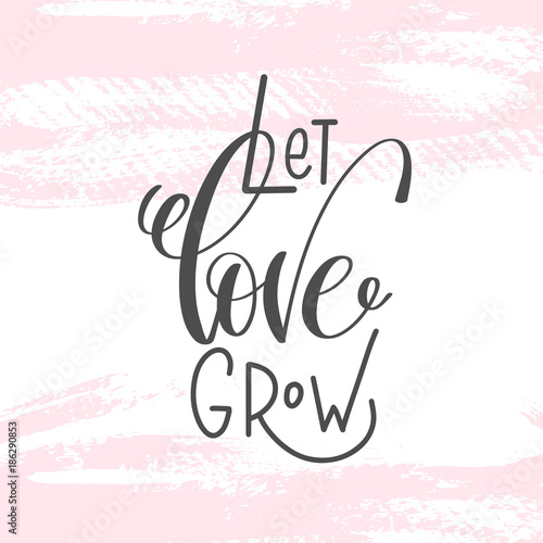 Photo  let love grow - hand lettering inscription text to valentines da