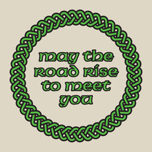 May The Road Rise To Meet You Celtic Knot Vector Design. Circular Design Of Intertwined Lines With The Classic Irish Saying.