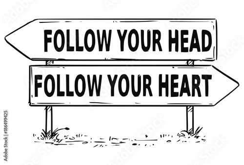 Fotobehang Retro Two Arrow Sign Drawing of Follow Your Head or Heart Decision