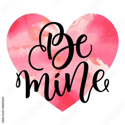 Fényképezés  Be mine hand lettering, black ink calligraphy isolated on white background