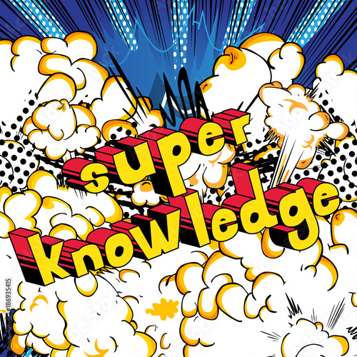 Printed kitchen splashbacks Fairytale World Super Knowledge - Comic book style word on abstract background.
