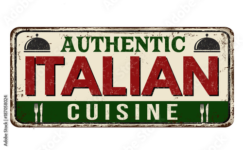Authentic Italian cuisine vintage rusty metal sign