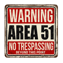 Warning Area 51 Vintage Rusty ...
