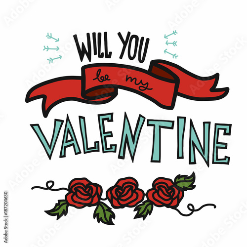 Photo  Will you be my valentine word and rose cartoon vector illustration