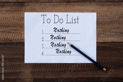 nothing to do list on paper to do list note on wooden background