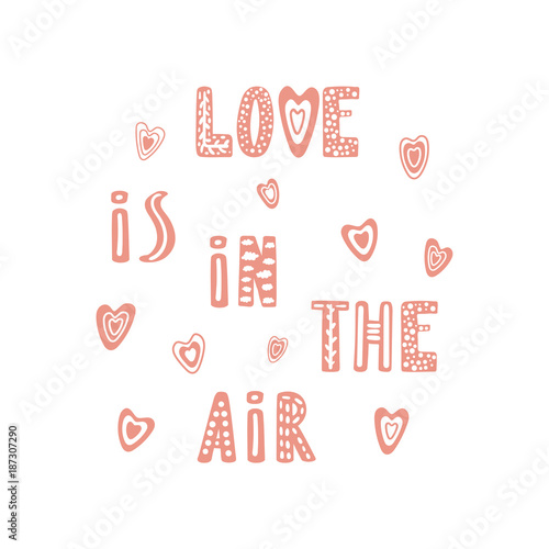Fototapeta Hand drawn cute Love is in the air quote with hearts