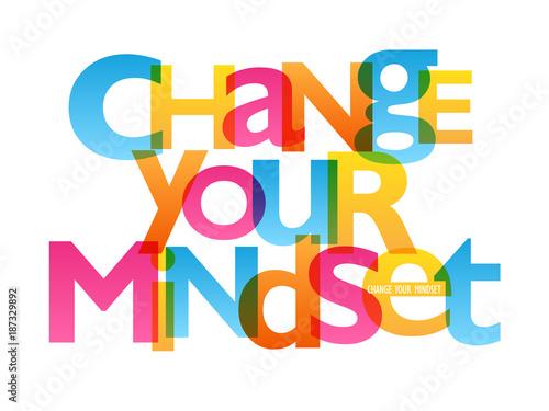 CHANGE YOUR MINDSET Typography Poster Fototapet