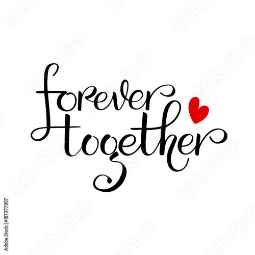 Fotografie, Obraz  Unique brushpen lettering forever together
