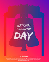 Trendy Gradient Poster Or Banner Of National Freedom Day - February First.  Liberty Bell As Background.