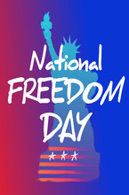 Trendy Gradient Poster Or Banner Of National Freedom Day - February First.  Statue Of Liberty As Background.