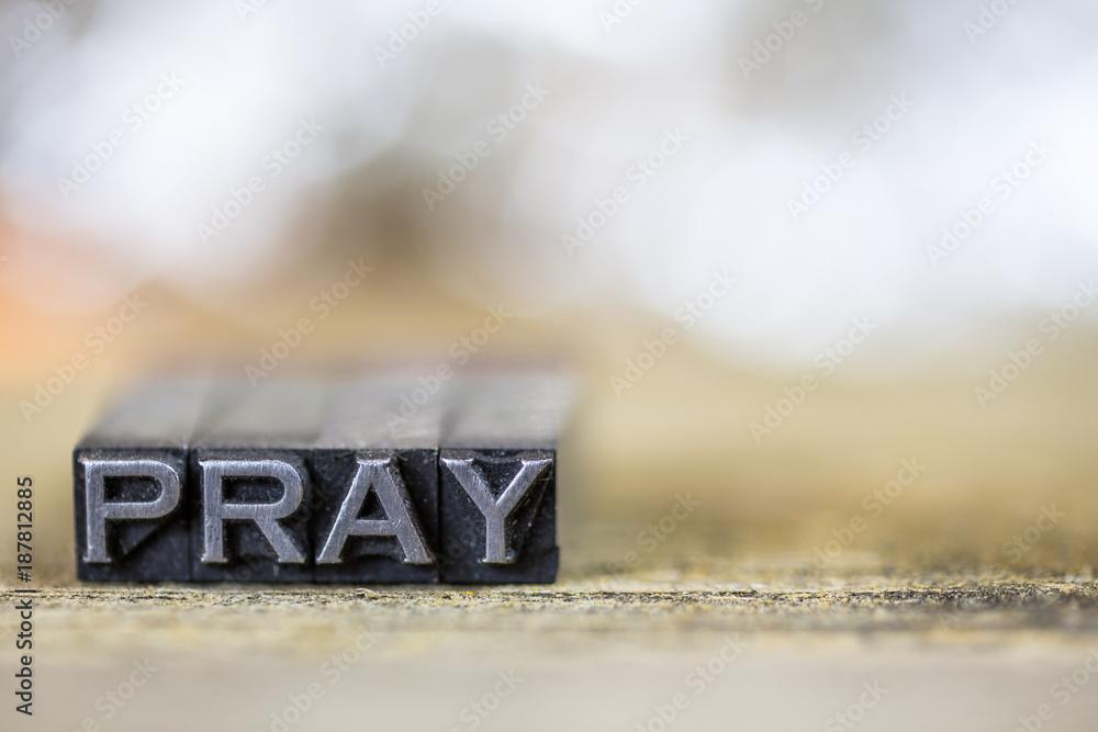 Fotografie, Obraz  Pray Concept Vintage Metal Letterpress Word