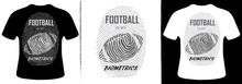 Football In My Biometrics T-Shirt Design