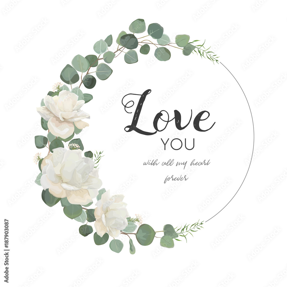 Fototapeta Vector floral design card. White Rose cute flower Eucalyptus branch with leaves & greenery mix round wreath. Greeting, wedding invite template.Round frame border with Love you quote. Tender copy space