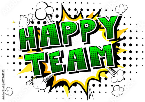 Staande foto Retro sign Happy Team - Comic book style phrase on abstract background.