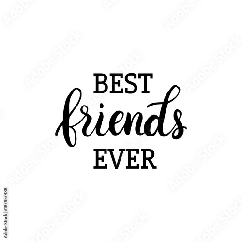 Hand drawn lettering card the inscription best friends forever hand drawn lettering card the inscription best friends forever black and white m4hsunfo