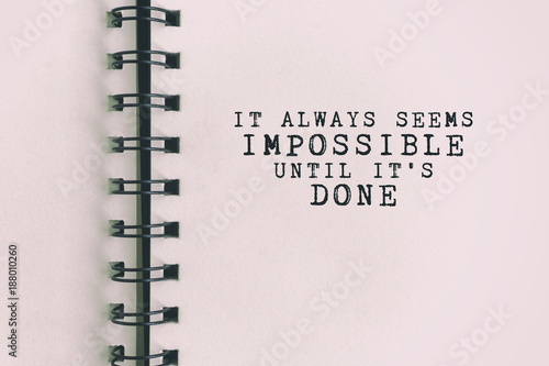 Photo  Inspirational Quote - It always seems impossible until it's done