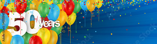 Fotografia 50 YEARS - HAPPY BIRTHDAY/ANNIVERSARY BANNER WITH COLOURFUL BALLOONS