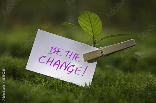 Obraz Be the Change! - fototapety do salonu