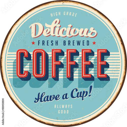 Vintage Metal Sign - Delicious Fresh Brewed Coffee - Vector EPS10 Wallpaper Mural