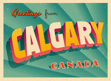 Vintage Touristic Greeting Card - Calgary, Canada - Vector EPS10. Grunge Effects Can Be Easily Removed For A Brand New, Clean Sign.