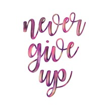 Never Give Up Calligraphy In N...