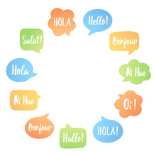 Color Speech Bubbles Poster. Vector Set Of Bubbles In Circle With Place For Text. Hello In Different Languages: Hi, Hallo, Hola.. Communication People Concept. Illustration For Language Learning