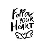 Follow Your Heart - Happy Valentines day card with calligraphy text  on white. Template for Greetings, Congratulations, Housewarming posters, Invitation, Photo overlay. Vector illustration